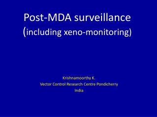 Post-MDA surveillance  ( including  xeno -monitoring)