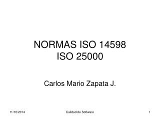 NORMAS ISO 14598 ISO 25000