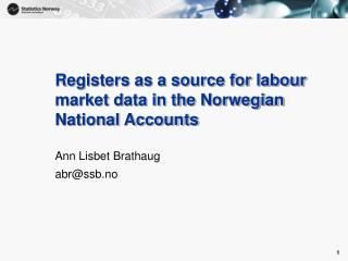 Registers as a source for labour market data in the Norwegian National Accounts