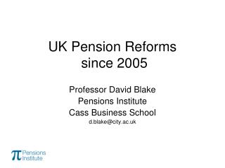 UK Pension Reforms  since 2005