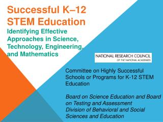 Successful K 12 STEM Education Identifying Effective Approaches in Science, Technology, Engineering, and Mathematics