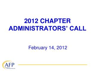 2012 CHAPTER ADMINISTRATORS� CALL