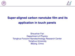 Super-aligned carbon nanotube film and its application in touch panels Shoushan Fan