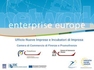 Ufficio Nuove Imprese e Incubatori di Impresa  Camera di Commercio di Firenzee Promofirenze