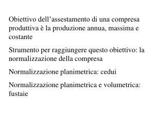 Obiettivo dell'assestamento di una compresa produttiva è la produzione annua, massima e costante
