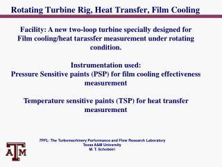 Rotating Turbine Rig, Heat Transfer, Film Cooling