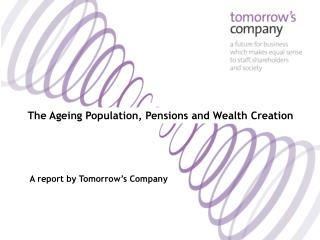 The Ageing Population, Pensions and Wealth Creation