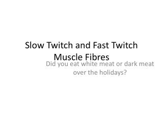 Slow Twitch and Fast Twitch Muscle Fibres