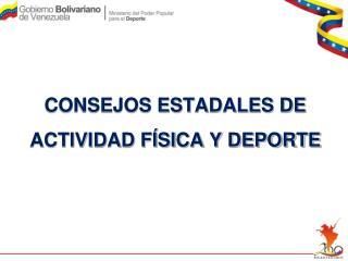 CONSEJOS ESTADALES DE ACTIVIDAD F SICA Y DEPORTE