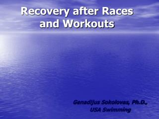 Recovery after Races and Workouts
