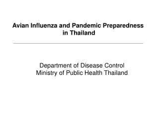 Avian Influenza and Pandemic Preparedness  in Thailand