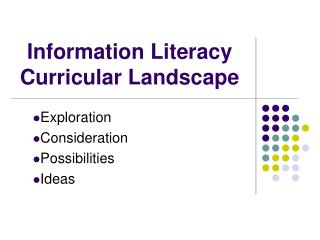 Information Literacy  Curricular Landscape