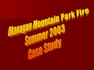 Okanagan Mountain Park Fire Summer 2003 Case Study