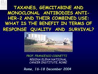 PROF. FRANCESCO COGNETTI REGINA ELENA NATIONAL CANCER INSTITUTE, ROME