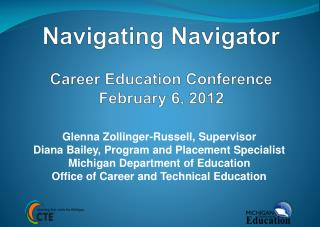 Navigating Navigator Career Education Conference February 6, 2012