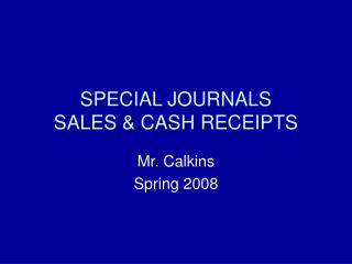 SPECIAL JOURNALS SALES & CASH RECEIPTS
