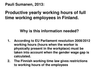 Pauli Sumanen, 2013: Productive yearly working hours of full time working employees in Finland.