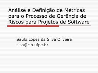 Análise e Definição de Métricas para o Processo de Gerência de Riscos para Projetos de Software
