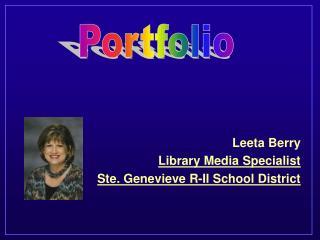 Leeta Berry  Library Media Specialist Ste. Genevieve R-II School District