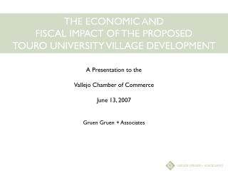 THE ECONOMIC AND  FISCAL IMPACT OF THE PROPOSED  TOURO UNIVERSITY VILLAGE DEVELOPMENT