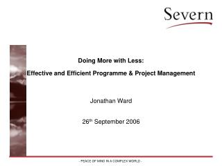Doing More with Less:  Effective and Efficient Programme & Project Management