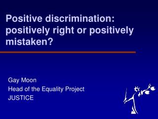 Positive discrimination: positively right or positively mistaken?