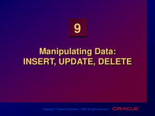 Manipulating Data: INSERT, UPDATE, DELETE