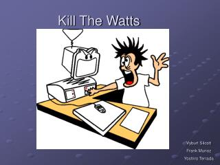 Kill The Watts