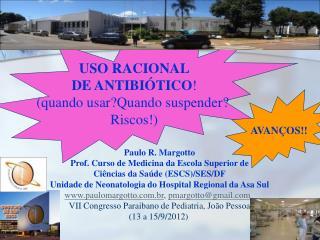 Paulo R. Margotto Prof. Curso de Medicina da Escola Superior de Ciências da Saúde (ESCS)/SES/DF