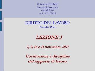 LEZIONE 3 7, 9, 16 e 21 novembre  2011 Costituzione e disciplina  del rapporto di lavoro.