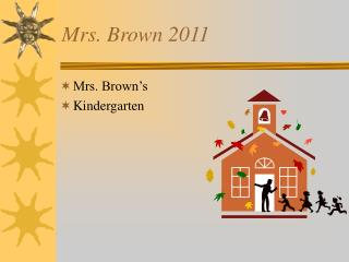Mrs. Brown 2011