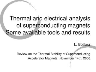 Thermal and electrical analysis of superconducting magnets Some available tools and results