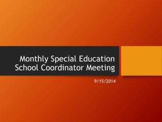 Monthly Special Education School Coordinator Meeting