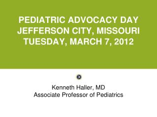 Kenneth Haller, MD Associate Professor of Pediatrics