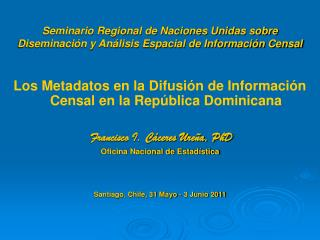 Seminario Regional de Naciones Unidas sobre Diseminaci n y An lisis Espacial de Informaci n Censal
