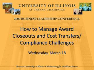 How to Manage Award  Closeouts and Cost Transfers/ Compliance Challenges