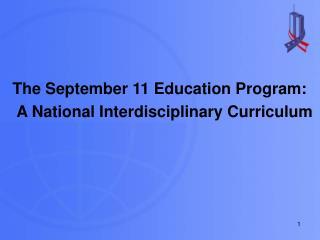 The September 11 Education Program: A National Interdisciplinary Curriculum