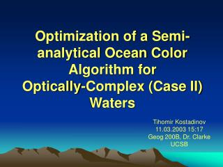 Optimization of a Semi-analytical Ocean Color Algorithm for  Optically-Complex (Case II) Waters