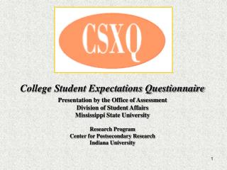 College Student Expectations Questionnaire Presentation by the Office of Assessment