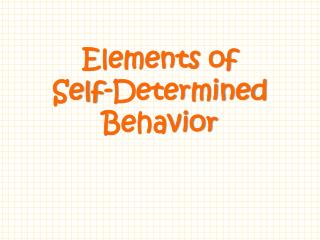 Elements of     Self-Determined Behavior