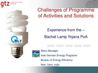 Manu Maudgal Indo-German Energy Programe  Bureau of Energy Efficiency New  Delhi, India