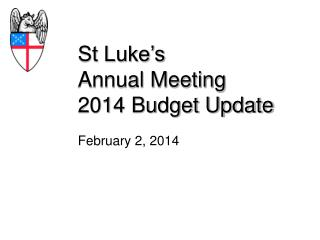St Luke's  Annual Meeting  2014  Budget Update
