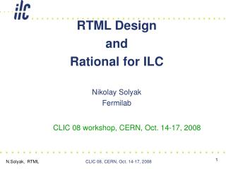 RTML Design  and  Rational for ILC Nikolay Solyak Fermilab