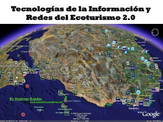 Tecnolog ías de la Información y  Redes del Ecoturismo 2.0