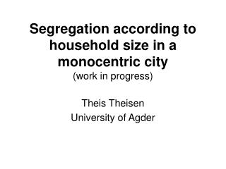 Segregation according to household size in a monocentric city (work in progress)