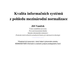 Kvalita informačních systémů zpohledu mezinárodní normalizace
