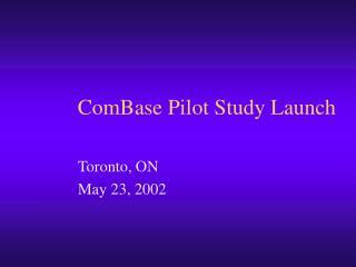 ComBase Pilot Study Launch