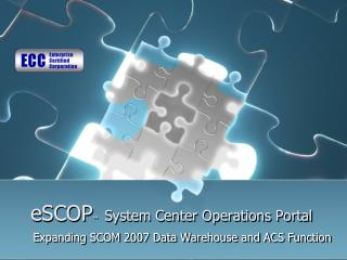 eSCOP ™ System Center Operations Portal