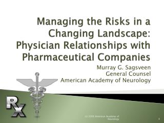 Managing the Risks in a Changing Landscape: Physician Relationships with Pharmaceutical Companies