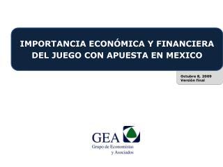 IMPORTANCIA ECONÓMICA Y FINANCIERA  DEL JUEGO CON APUESTA EN MEXICO